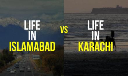 LIFE IN ISLAMABAD VS LIFE IN KARACHI