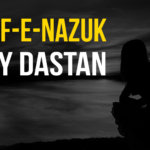 Sinf-e-Nazuk Key Dastan