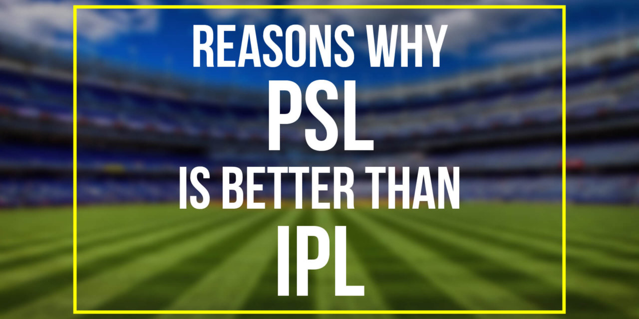 5 Reasons why PSL outshines IPL