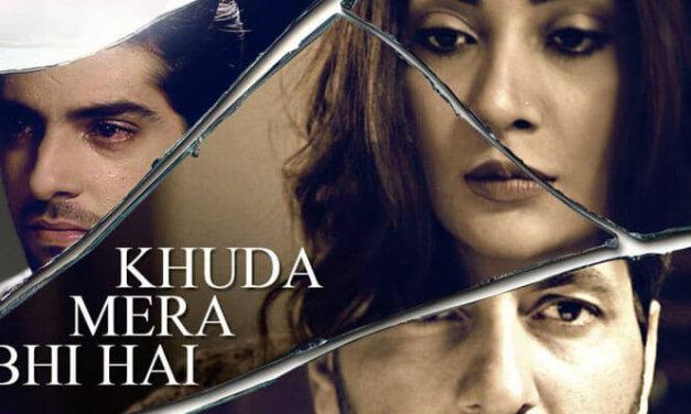 Khuda Mera Bhi Hai – Showcasing a New Outlook