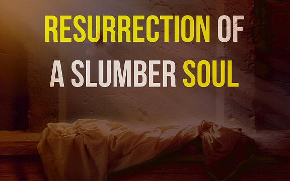 Resurrection of a Slumber Soul