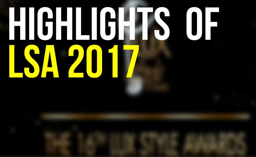 Highlights of Lux 16th Lux Style Awards 2017