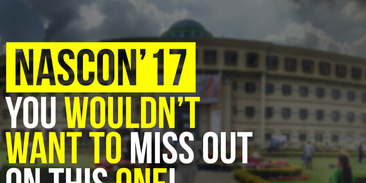 NaSCon'17, You wouldn't want to miss out on this one!