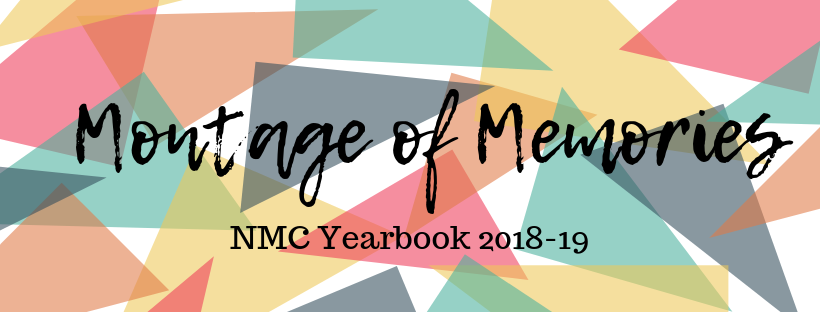 Montage of Memories   NMC Yearbook 2018-19