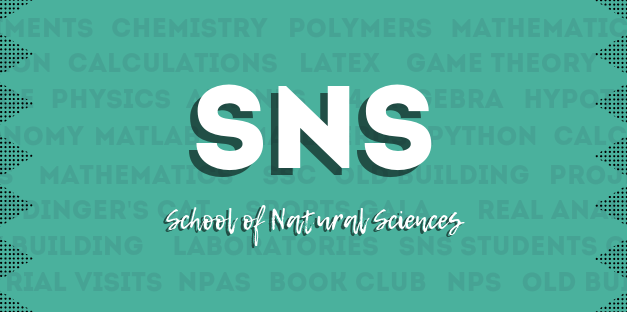 SCHOOL OF NATURAL SCIENCES (SNS)