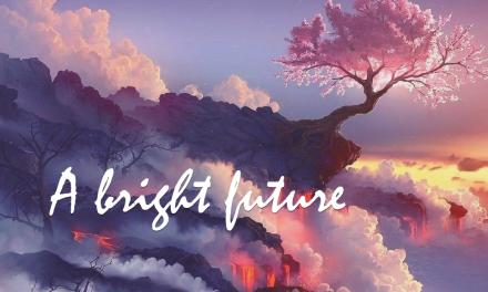 A Bright Future – Part 5